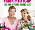 Frisk med LCHF - 100 recept på riktig mat