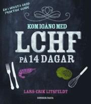 Kom igång med LCHF på 14 dagar av Lars-Erik Litsfeldt