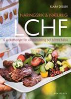 Näringsriktig och naturlig LCHF av Klara Desser