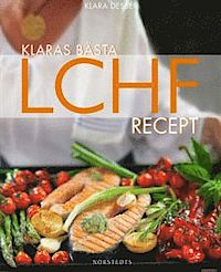 Klaras bästa LCHF-recept, av Klara Desser