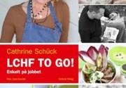 LCHF to go, av Cathrine Schuck