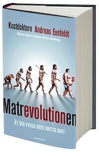 Matrevolutionen, av Andreas Eenfeldt