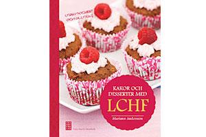 Baka kakor och desserter med LCHF, av Mariann Andersson
