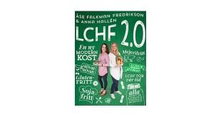 LCHF 2.0 en ny kokbok av Anna Hallén och Åse Falkman Fredrikson
